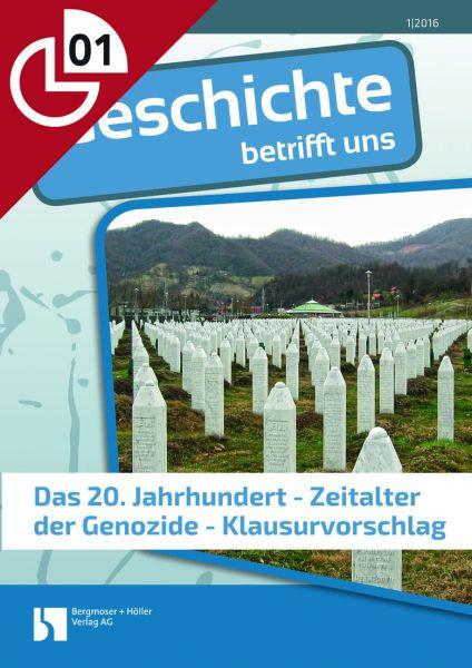Das 20. Jahrhundert: Zeitalter der Genozide - Klausurvorschlag
