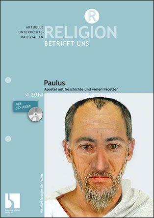 Paulus - Apostel mit Geschichte und vielen Facetten
