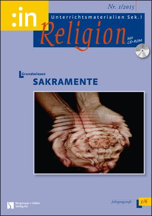 Grundwissen Sakramente (ev. + kath. 5/6)