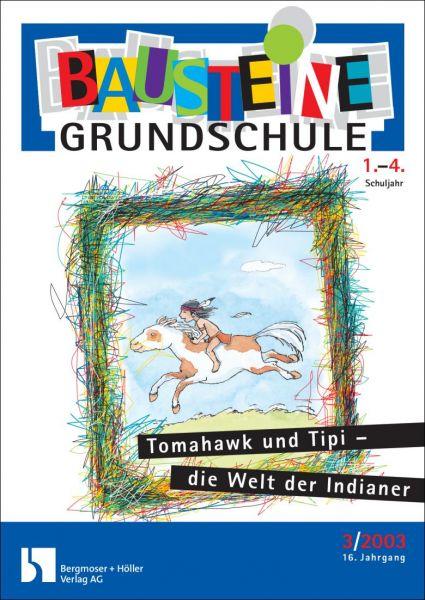 Tomahawk und Tipi - die Welt der Indianer (Klasse 1-4)