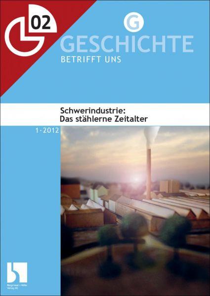Schwerindustrie: Das stählerne Zeitalter