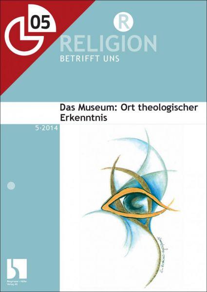 Das Museum: Ort theologischer Erkenntnis