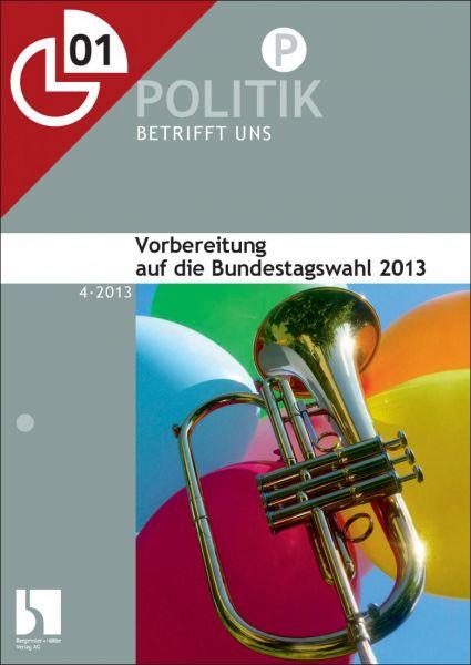 Vorbereitung auf die Bundestagswahl 2013