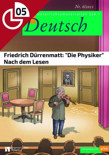 "Friedrich Dürrenmatt: ""Die Physiker"" - Nach dem Lesen (Heftteil 5)"