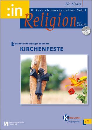 Bekannte und weniger bekannte Kirchenfeste (kath. 5/6)