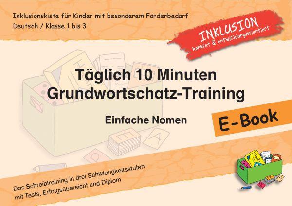 Täglich 10 Minuten Grundwortschatz-Training: Einfache Nomen