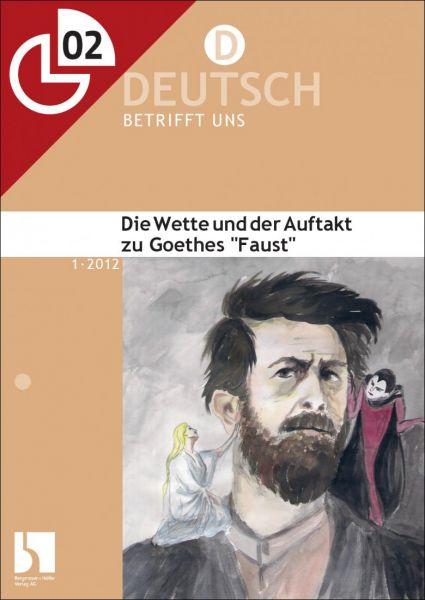 """Die Wette und der Auftakt zu Goethes """"Faust"""""""