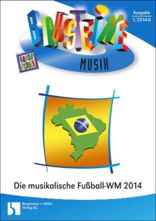 Die musikalische Fußball-WM 2014