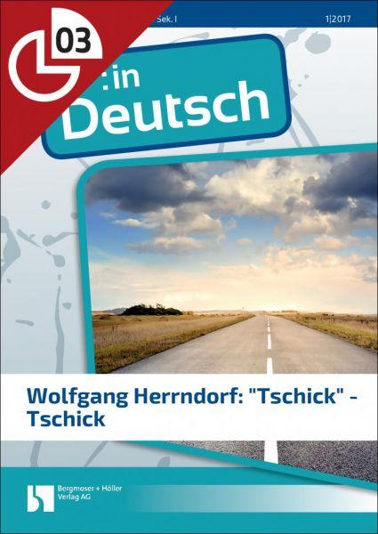 """Wolfgang Herrndorf: """"Tschick"""" - Tschick (Heftteil 3)"""