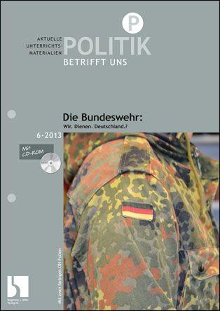 Die Bundeswehr: Wir. Dienen. Deutschland.?