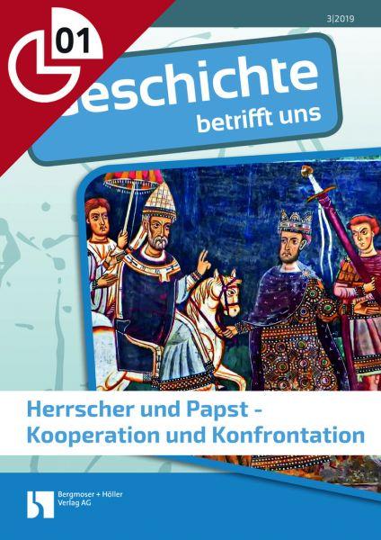 Herrscher und Papst - Kooperation und Konfrontation