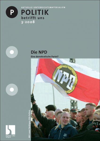 Die NPD. Eine demokratische Partei?