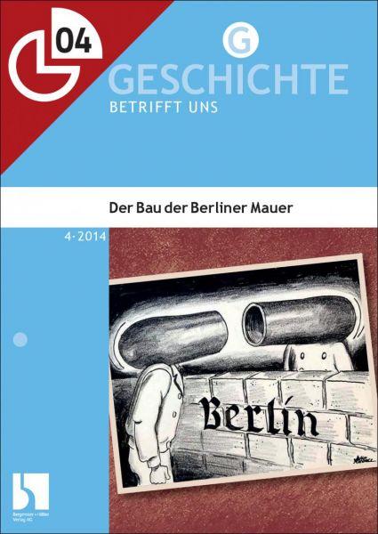 Der Bau der Berliner Mauer