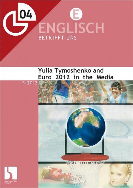 Yulia Tymoshenko and Euro 2012 in the Media