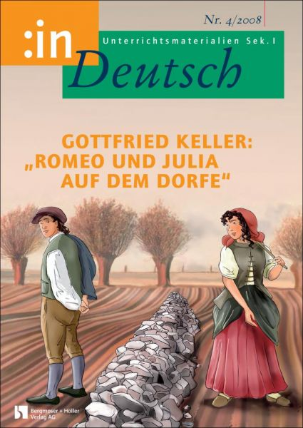 """Gottfried Keller: """"Romeo und Julia auf dem Dorfe"""" (Klasse 7/8)"""