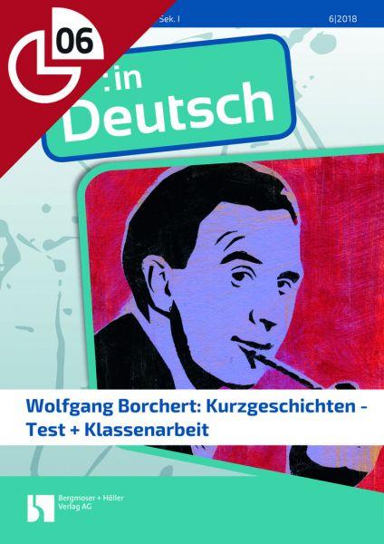 Wolfgang Borchert: Kurzgeschichten - Test + Klassenarbeit
