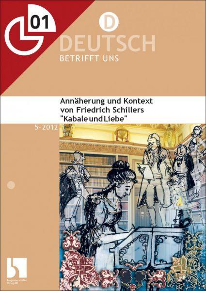 """Annäherung und Kontext von Friedrich Schillers """"Kabale und Liebe"""""""