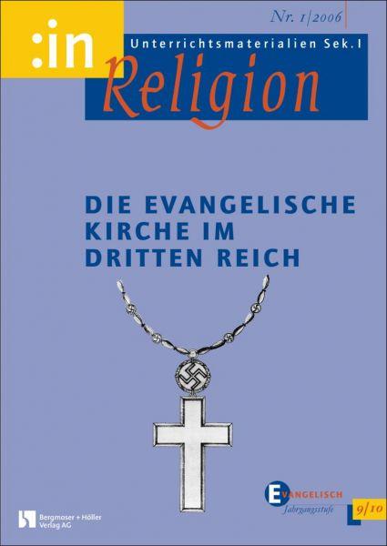 Die Evangelische Kirche im Dritten Reich (9/10 ev.)