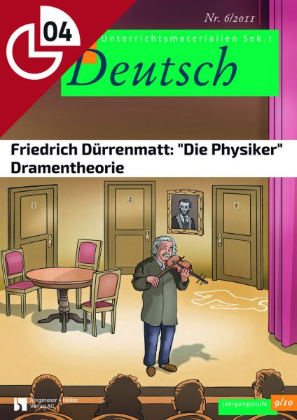 "Friedrich Dürrenmatt: ""Die Physiker"" - Dramentheorie (Heftteil 4)"