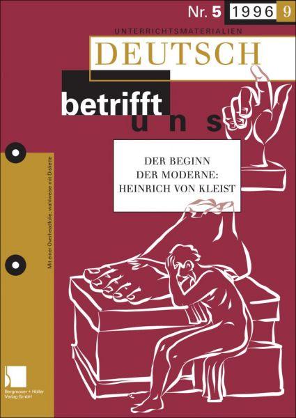 Der Beginn der Moderne: Heinrich von Kleist