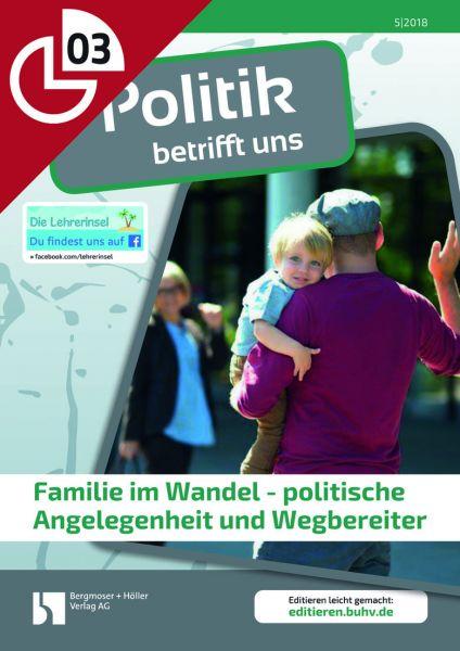 Familie im Wandel - politische Angelegenheit und Wegbereiter