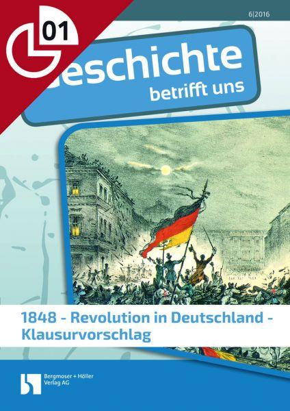 1848: Revolution in Deutschland - Klausurvorschlag