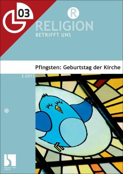 Pfingsten: Geburtstag der Kirche
