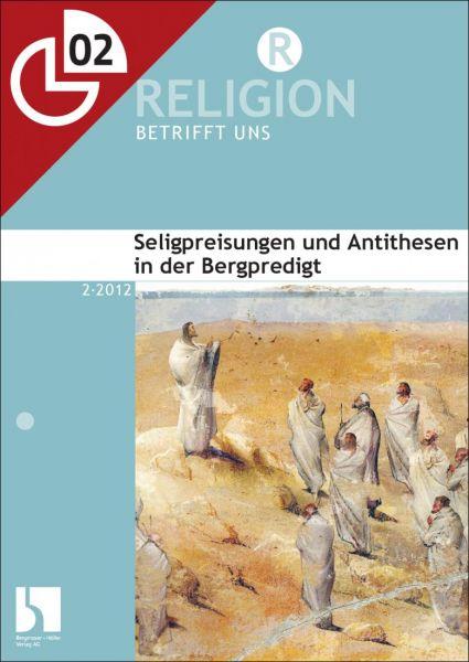 Seligpreisungen und Antithesen in der Bergpredigt