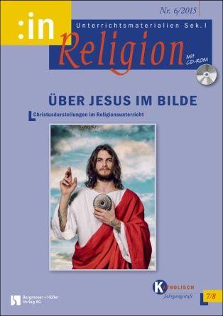 Über Jesus im Bilde (kath. Klasse 7/8)
