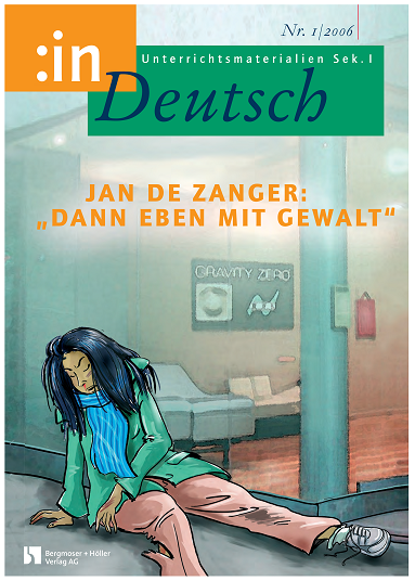 """Jan de Zanger: """"Dann eben mit Gewalt"""" (Klasse 7/8)"""