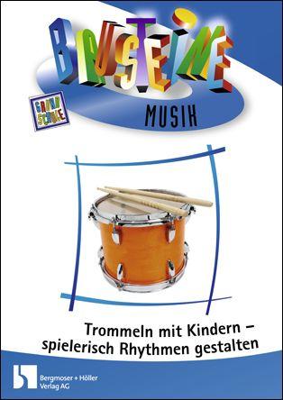 Trommeln mit Kindern - Spielerisch Rhythmen gestalten