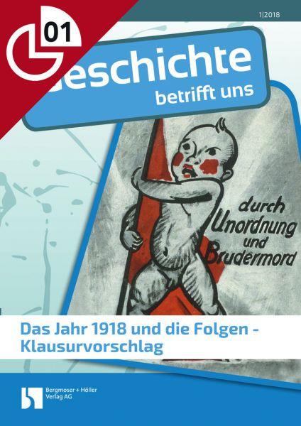 Das Jahr 1918 und die Folgen - Klausurvorschlag
