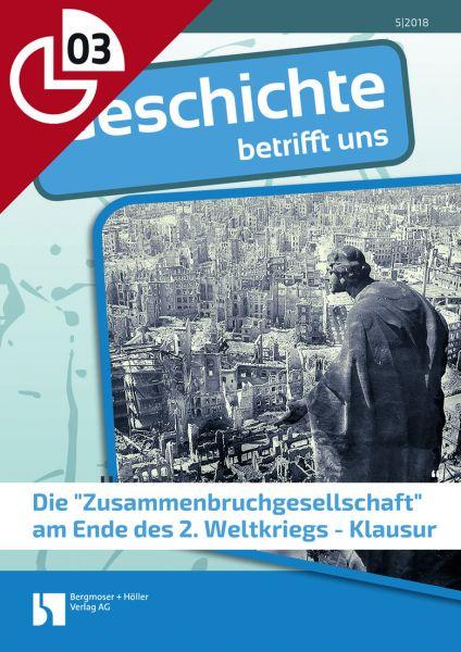 """Die """"Zusammenbruchgesellschaft"""" am Ende des 2. Weltkriegs - Klausur"""