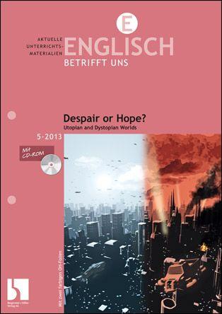 Despair or Hope? Utopian and Dystopian Worlds