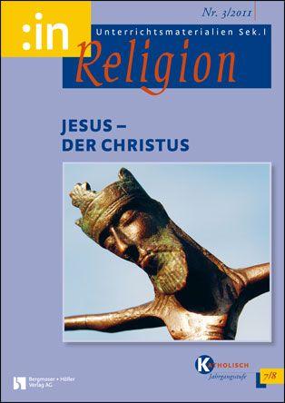 Jesus - der Christus (kath. Klasse 7/8)