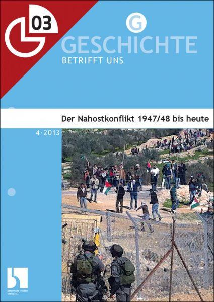 Der Nahostkonflikt 1947/48 bis heute