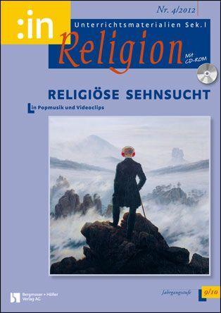 Religiöse Sehnsucht in Popmusik und Videoclips (ev. + kath. 9/10)