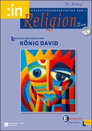 Stark sein und schwach sein - König David (ev. 9/10)