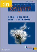 Kirche in der Welt - Mission (ev. 9/10)