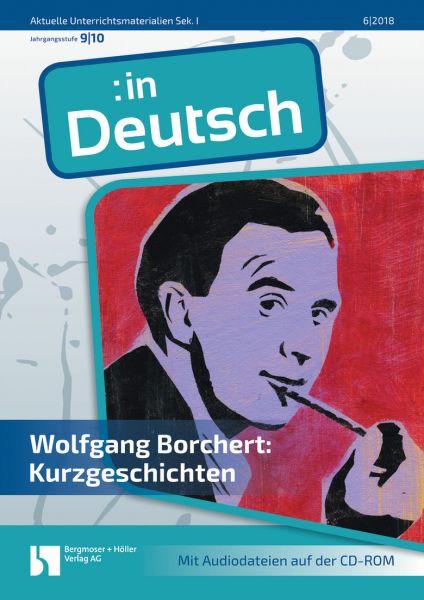 Wolfgang Borchert: Kurzgeschichten