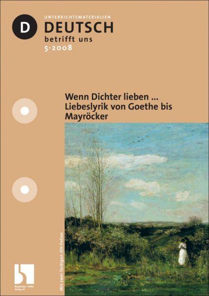 Wenn Dichter lieben ... Liebeslyrik von Goethe bis Mayröcker