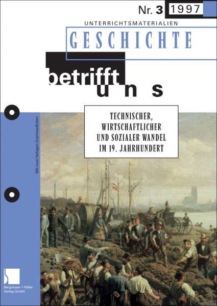 Technischer, wirtschaftlicher und sozialer Wandel im 19. Jahrhundert