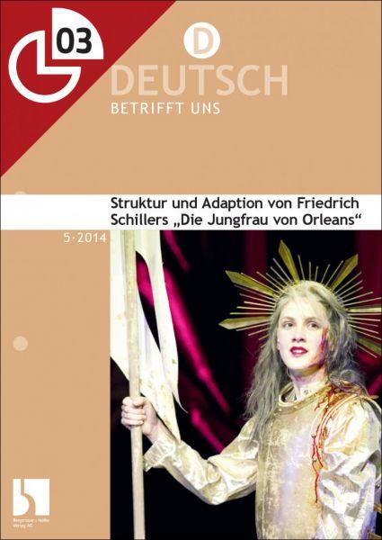 """Struktur und Adaption von Friedrich Schillers """"Die Jungfrau von Orleans"""""""