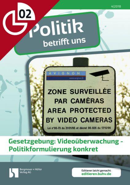 Gesetzgebung: Videoüberwachung - Politikformulierung konkret