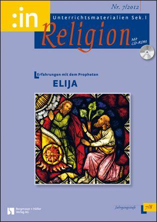 Erfahrungen mit dem Propheten Elija (ev. + kath. 7/8)