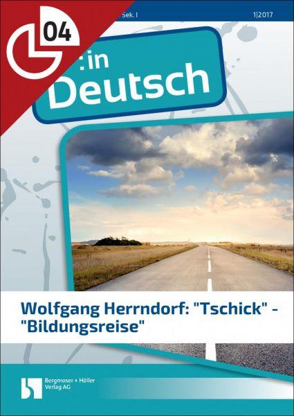 """Wolfgang Herrndorf: """"Tschick"""" - """"Bildungsreise"""" (Heftteil 4)"""